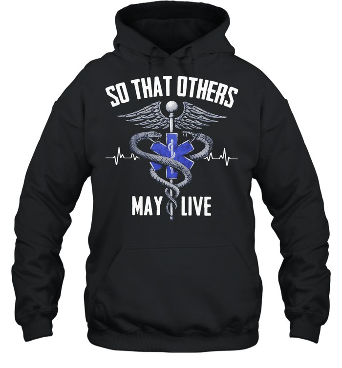 So THat Others May Live Medical Sign shirt Unisex Hoodie