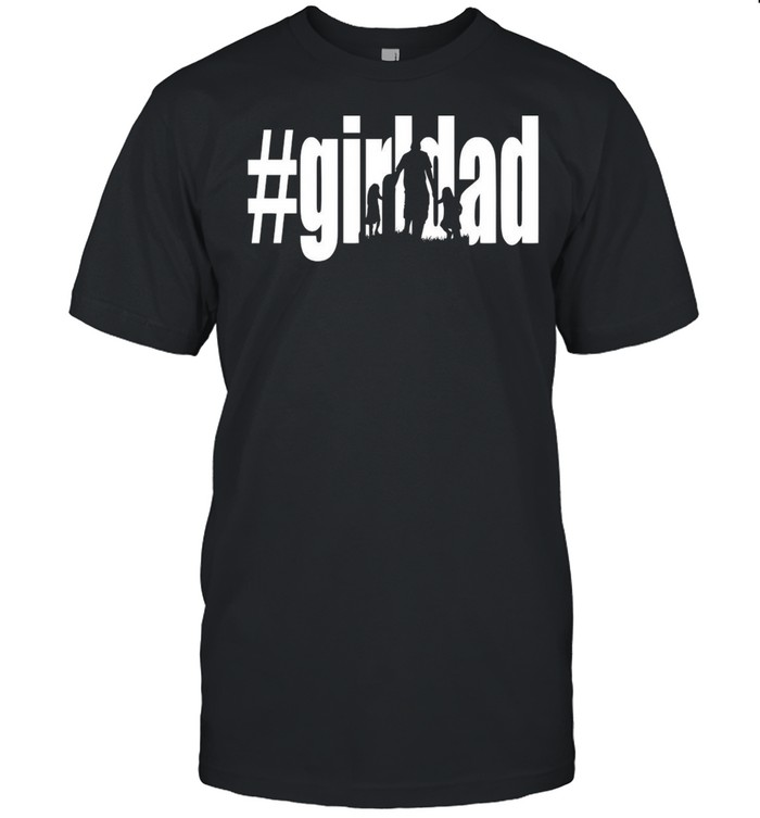 #Girl Dad Father's Day T-shirt