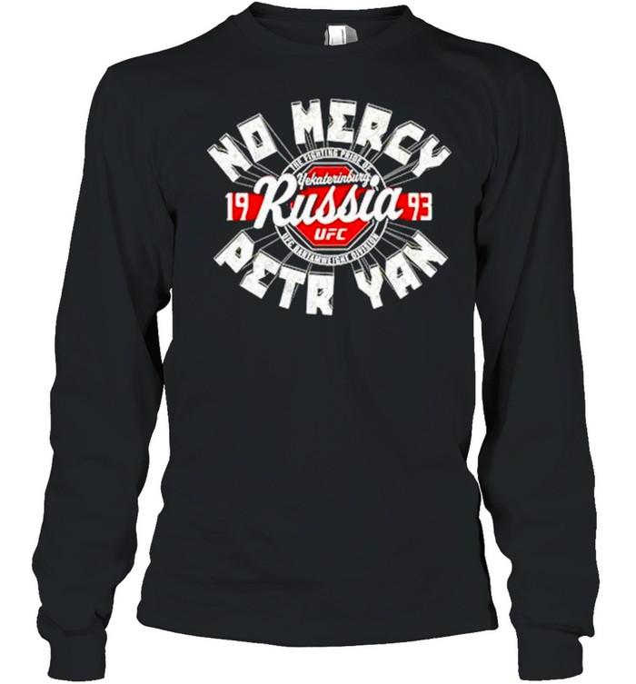 No Mercy Petr Yan Russia 1993 shirt Long Sleeved T-shirt