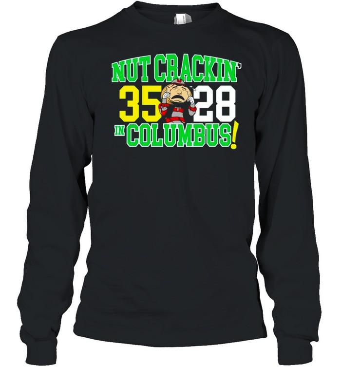 Oregon Ducks nut crackin' in Columbus shirt Long Sleeved T-shirt