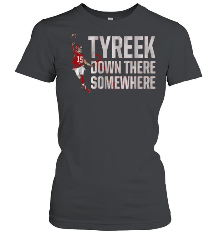 Patrick Mahomes Tyreek Down There Somewhere  Classic Women's T-shirt