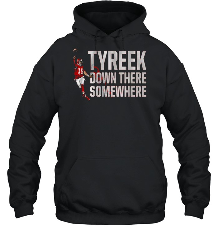 Patrick Mahomes Tyreek Down There Somewhere  Unisex Hoodie