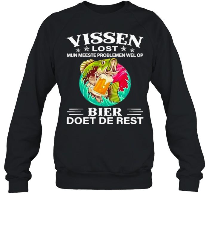 Fishing vissen lost mun meeste probleem wel op bier doet de rest shirt Unisex Sweatshirt