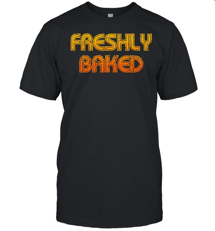 Freshly Baked Shirt