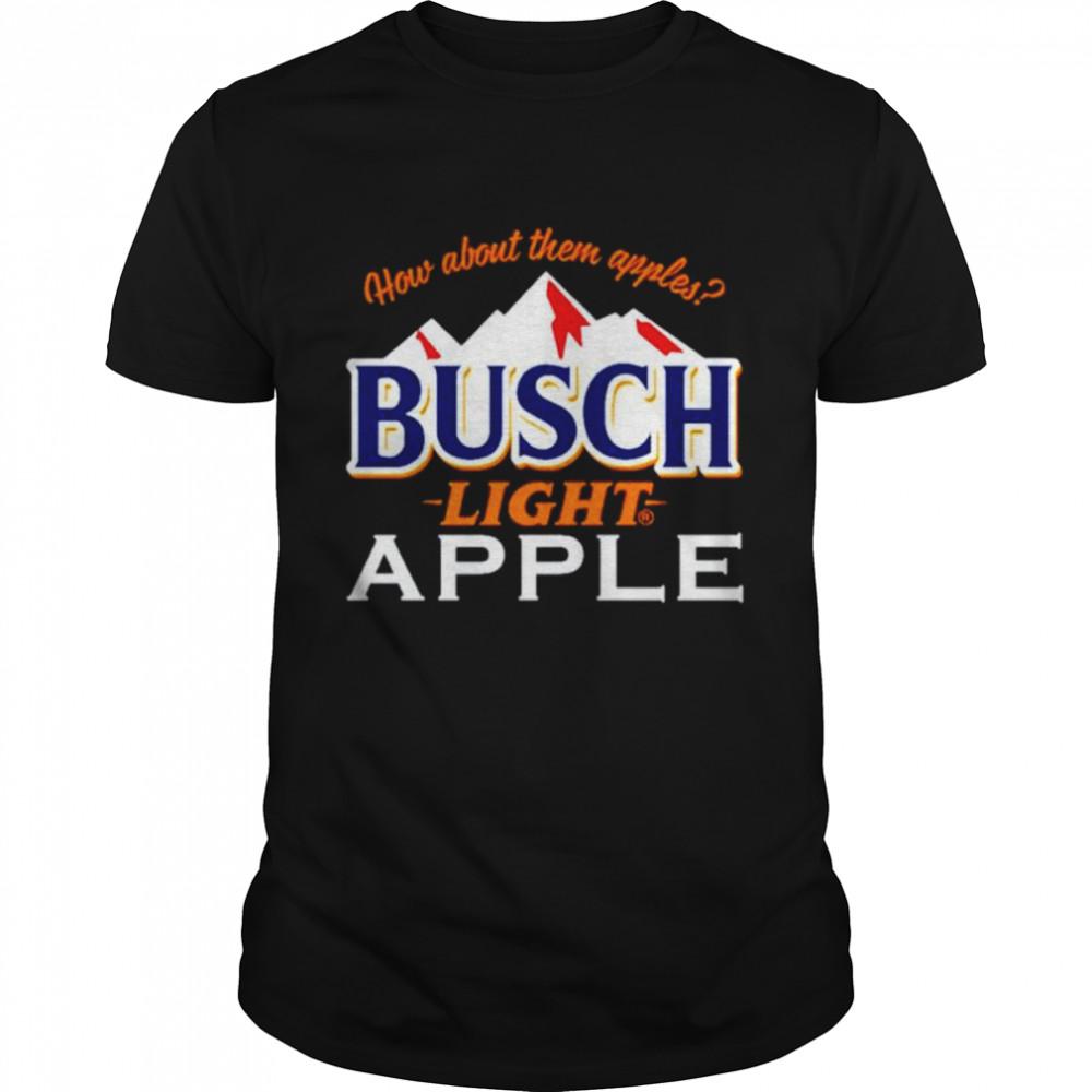 How about them apples Busch Light apple shirt
